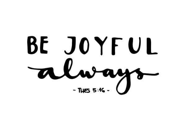 be joyfull always